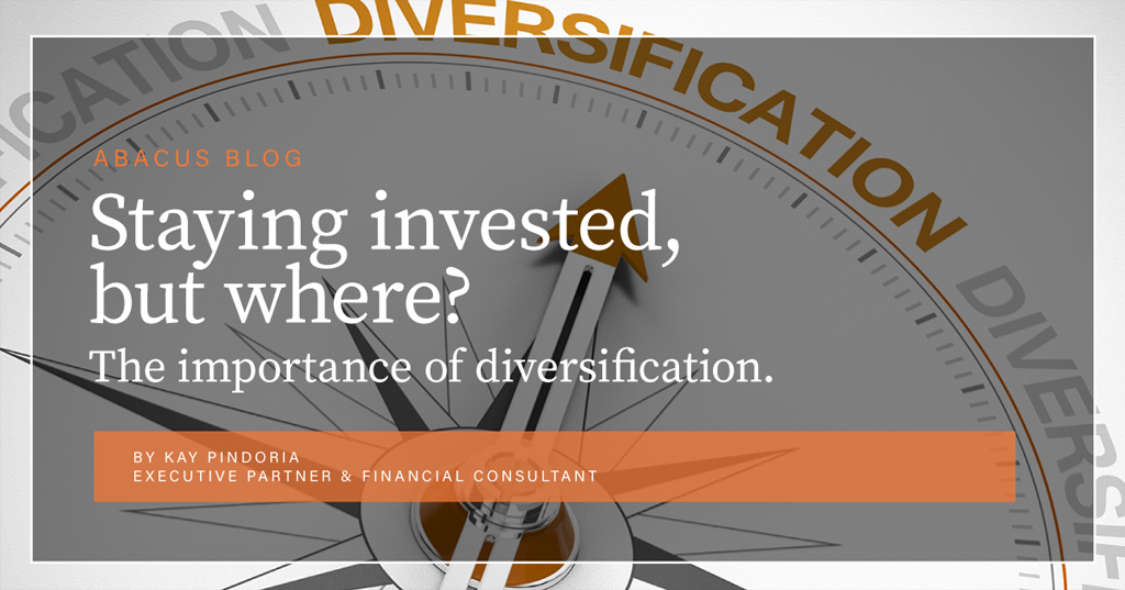 Staying invested, but where? The importance of diversification.